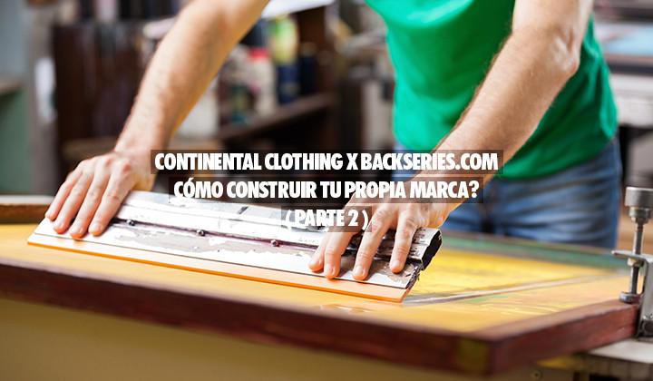Como Construir tu propia Marca con Continental Clothing ( Parte 2 )