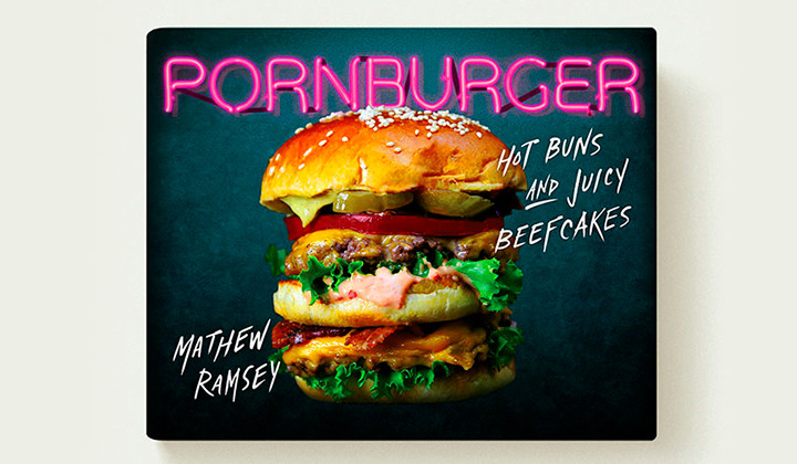 Porn Burger, un libro dedicado a las hamburguesas